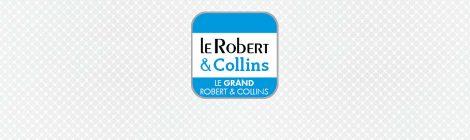 Dictionnaire Le Grand Robert & Collins